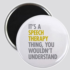 Its A Speech Therapy Thing Magnet
