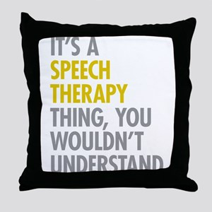 Its A Speech Therapy Thing Throw Pillow