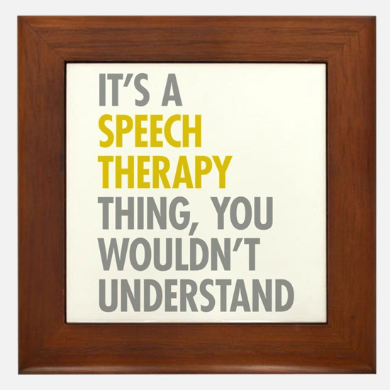 Its A Speech Therapy Thing Framed Tile