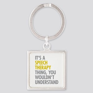 Its A Speech Therapy Thing Square Keychain