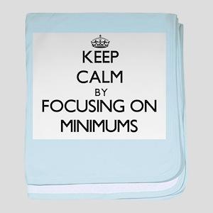 Keep Calm by focusing on Minimums baby blanket