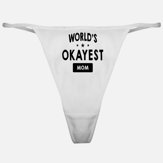 World's Okayest Mom Classic Thong