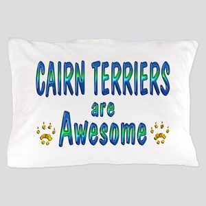 Cairns are Awesome Pillow Case