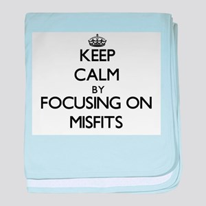 Keep Calm by focusing on Misfits baby blanket