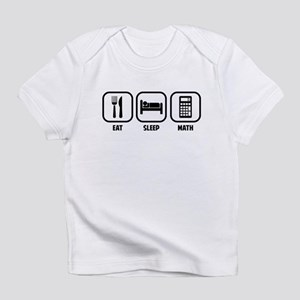 EAT, SLEEP, MATH Infant T-Shirt