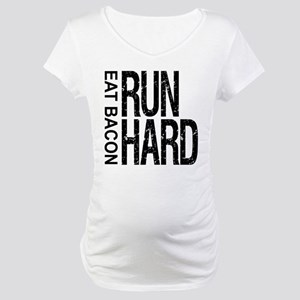 Run Hard Eat Bacon Maternity T-Shirt