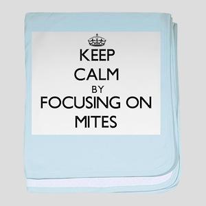 Keep Calm by focusing on Mites baby blanket