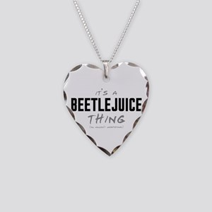 It's a Beetlejuice Thing Necklace Heart Charm