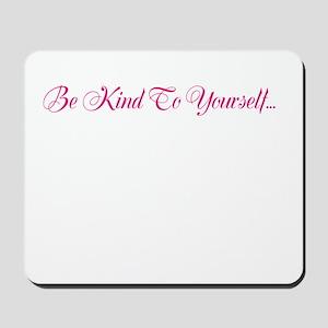 Be Kind pink script Mousepad
