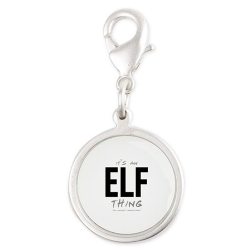 It's an Elf Thing Silver Round Charm