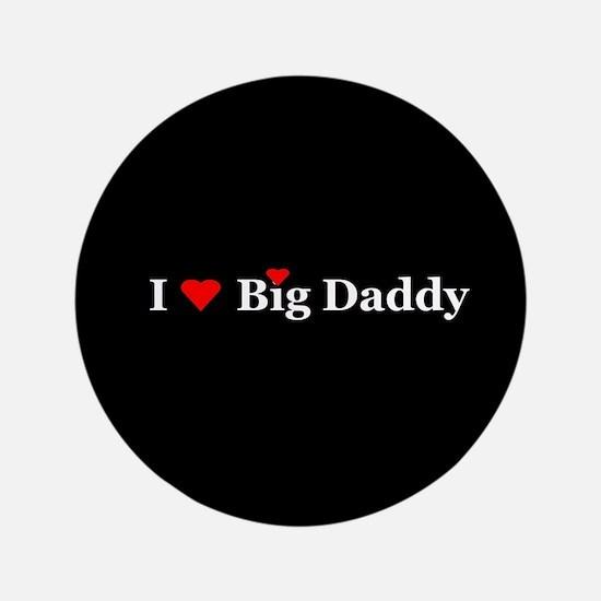 """I Heart Big Daddy 3.5"""" Button"""