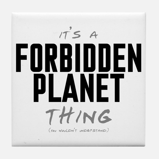 It's a Forbidden Planet Thing Tile Coaster