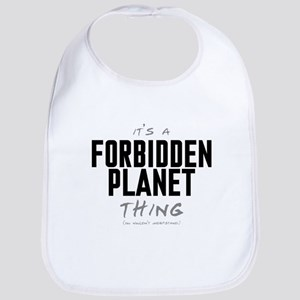 It's a Forbidden Planet Thing Bib