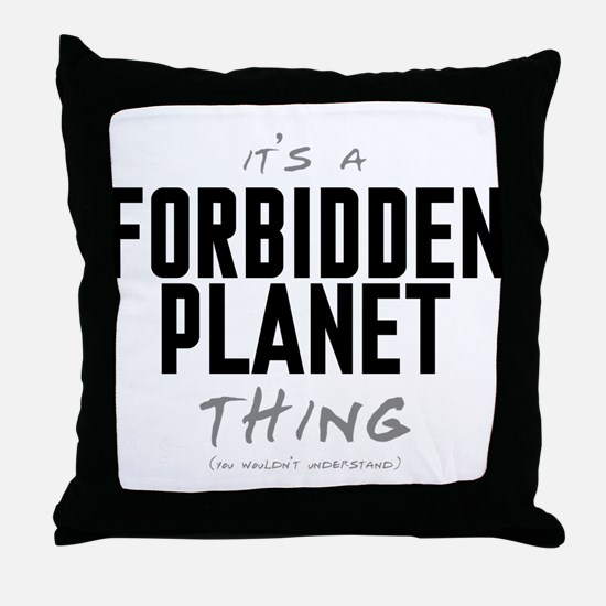 It's a Forbidden Planet Thing Throw Pillow