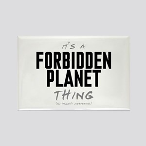 It's a Forbidden Planet Thing Rectangle Magnet