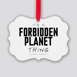 It's a Forbidden Planet Thing Picture Ornament