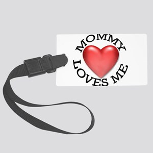 Mommy Loves Me Large Luggage Tag
