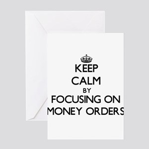 Keep Calm by focusing on Money Orde Greeting Cards