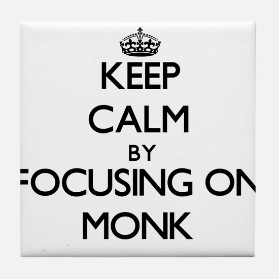 Keep Calm by focusing on Monk Tile Coaster
