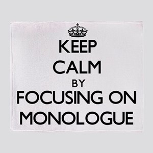 Keep Calm by focusing on Monologue Throw Blanket