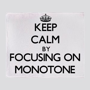 Keep Calm by focusing on Monotone Throw Blanket
