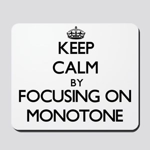 Keep Calm by focusing on Monotone Mousepad