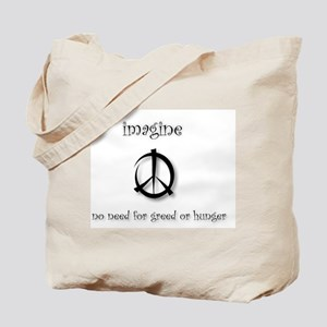 Imagine greed or hunger Tote Bag