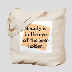 Beauty and beer holder Tote Bag
