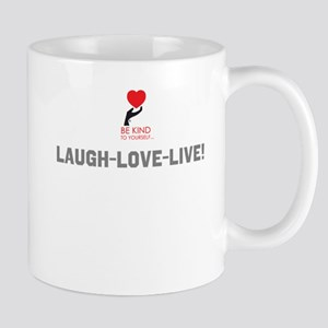 Be Kind...laugh-Love-Live! Mugs
