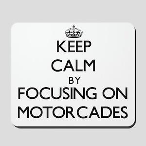 Keep Calm by focusing on Motorcades Mousepad