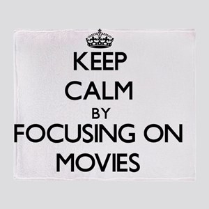 Keep Calm by focusing on Movies Throw Blanket