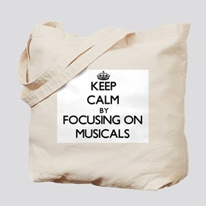 Keep Calm by focusing on Musicals Tote Bag
