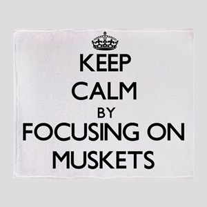 Keep Calm by focusing on Muskets Throw Blanket