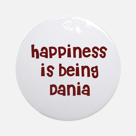 happiness is being Dania Ornament (Round)