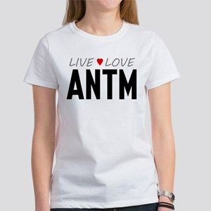 Live Love ANTM Women's T-Shirt