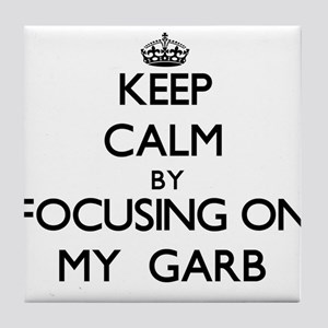 Keep Calm by focusing on My Garb Tile Coaster