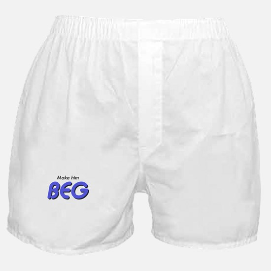Make Him Beg Boxer Shorts
