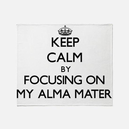 Keep Calm by focusing on My Alma Mat Throw Blanket