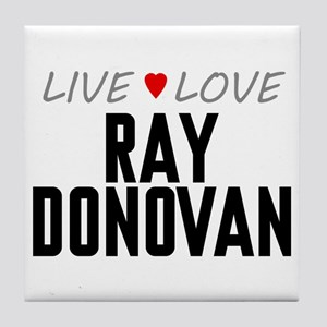 Live Love Ray Donovan Tile Coaster