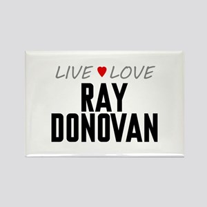 Live Love Ray Donovan Rectangle Magnet