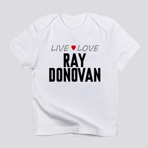 Live Love Ray Donovan Infant T-Shirt
