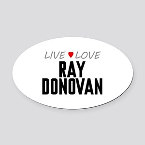 Live Love Ray Donovan Oval Car Magnet