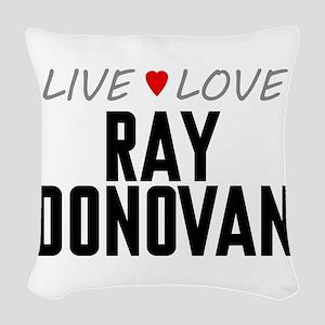 Live Love Ray Donovan Woven Throw Pillow