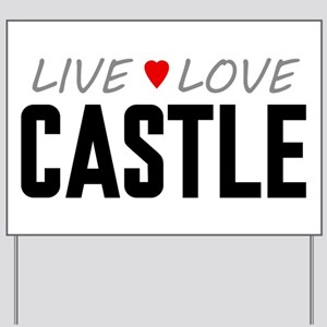 Live Love Castle Yard Sign