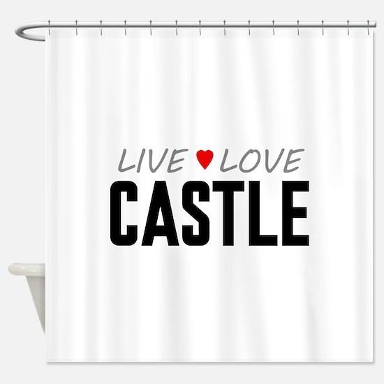 Live Love Castle Shower Curtain