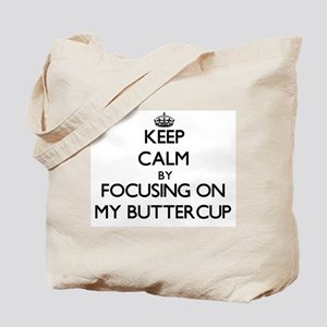 Keep Calm by focusing on My Buttercup Tote Bag