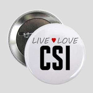 """Live Love CSI 2.25"""" Button"""