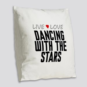 Live Love Dancing With the Stars Burlap Throw Pill
