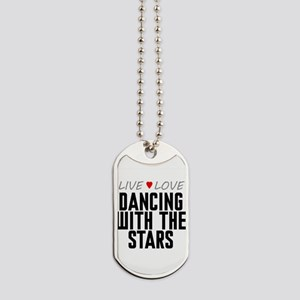 Live Love Dancing With the Stars Dog Tags