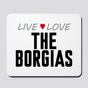 Live Love The Borgias Mousepad